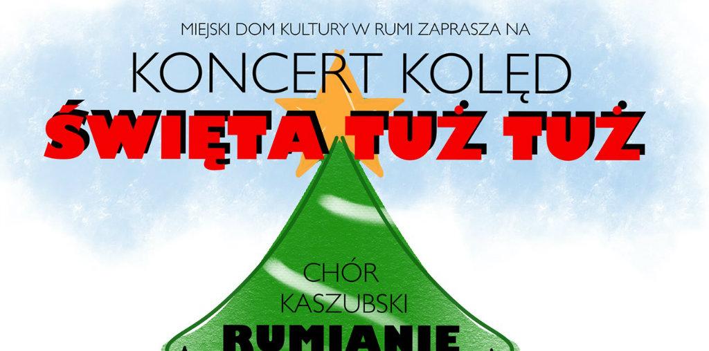 """Koncert kolęd """"Święta tuż tuż!"""" w MDK Rumia"""