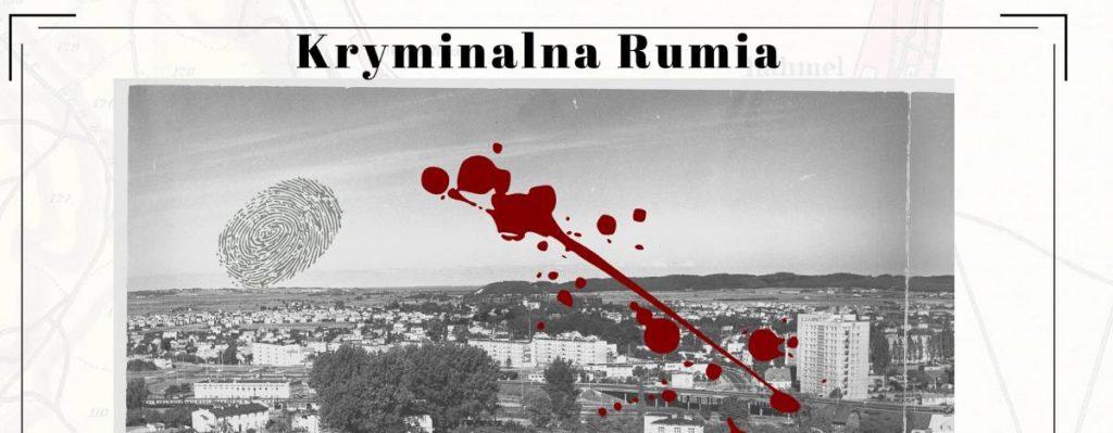 Kryminalna Rumia. Kradzieże, bójki, afery, oszustwa.