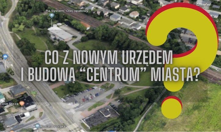 """Co z nowym urzędem i budową """"centrum"""" miasta w Rumi?"""