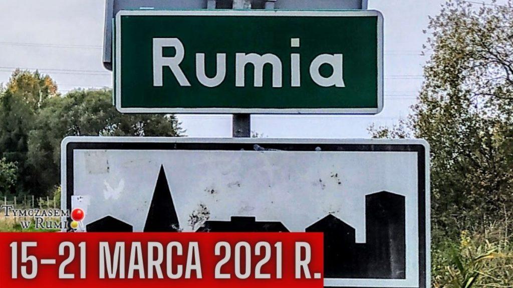 Co wydarzyło się w Rumi? (15-21.03.2021 r.)