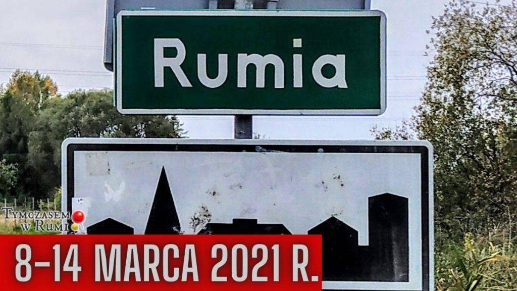 Co wydarzyło się w Rumi? (8-14.03.2021 r.)