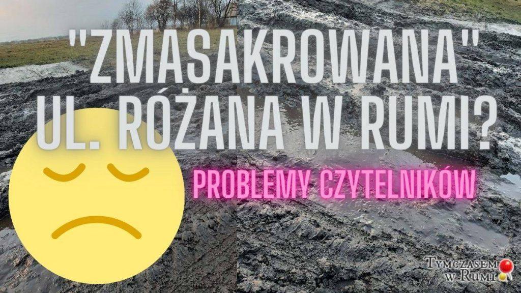 """""""Zmasakrowana"""" ul. Różana w Rumi – Problemy czytelników"""